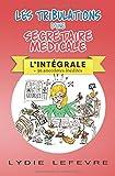 Telecharger Livres Les tribulations d une secretaire medicale L integrale (PDF,EPUB,MOBI) gratuits en Francaise