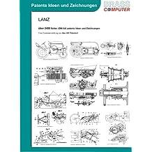 Lanz, über 2400 Seiten (DIN A4) patente Ideen und Zeichnungen