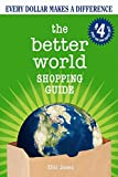 Better World Shopping Guide (Better World Shopping Guide: Every Dollar Can Make a Dif...