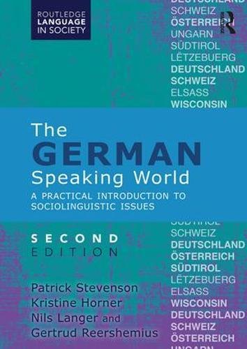 The German-Speaking World: A Practical Introduction to Sociolinguistic Issues (Routledge Language in Society)