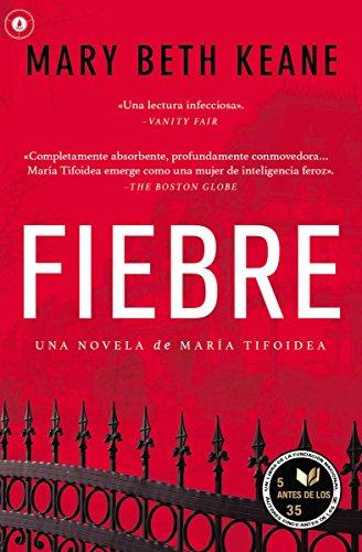 Fiebre: Una Novela de María Tifoidea