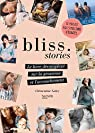 Bliss. stories: Le livre décomplexé sur la grossesse et l'accouchement par Galey