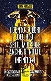 I cento colori del blu - Sei il mio sole anche di notte - Infinito + 1 (eNewton Narrativa)