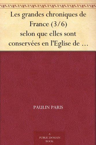Couverture du livre Les grandes chroniques de France (3 6) selon que elles sont conservées en l'Eglise de Saint-Denis