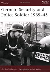 German Security and Police Soldier 1939-45 (Warrior) by Gordon Williamson (2002-11-13)