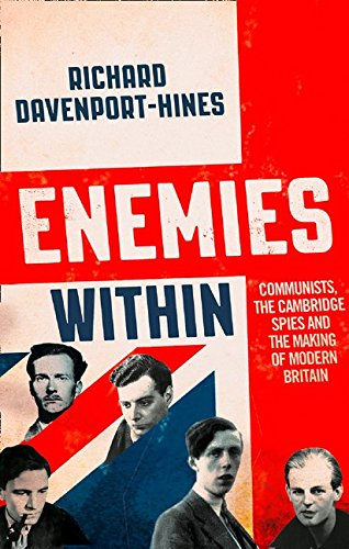Enemies Within: Communists, the Cambridge Spies and the Making of Modern Britain por Richard Davenport-Hines