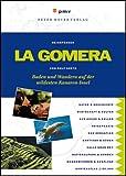 La Gomera: Baden und Wandern auf der wildesten Kanaren-Insel - Rolf Goetz