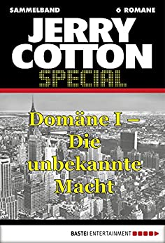jerry-cotton-special-sammelband-1-domne-i-die-unbekannte-macht-jerry-cotton-sammelband