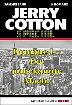 Jerry Cotton - Sammelband 1: Domäne I - Die unbekannte Macht (Jerry Cotton Sammelband) von [Cotton, Jerry]
