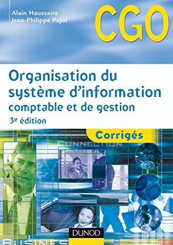 Organisation du système d'information comptable et de gestion - 3ème édition - Corrigés par Alain;Pujol, Jean-Philippe
