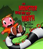 The Monster Who Did My Math by Danny Schnitzlein (2012-08-01)