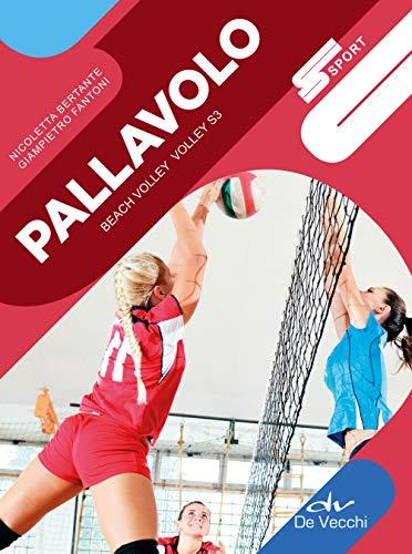 Pallavolo: Beach volley – Volley S3 (Italian Edition) por Nicoletta Bertante