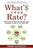 What's Your Rate?: How to Buy a Home and Secure Your Financial Future at the Same Time