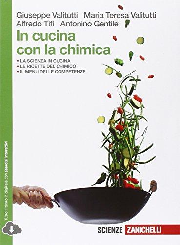 Libri pdf ebook download in cucina con la chimica per le scuole superiori con espansione online - Chimica in cucina ...