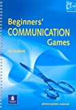 By Jill Hadfield - Beginner's Communication Games (Photocopiable ELT Games and Activities Series)