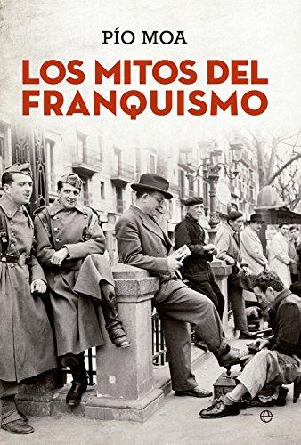 Los Mitos Del Franquismo (Bolsillo) por Pío Moa