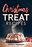 Christmas Treat Recipes: Christmas Cookies, Cakes, Pies, Candies and Other Delicious Holiday Desserts Cookbook (2018 Edition) (English Edition)