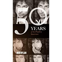 Bob Dylan: The Playboy Interviews (Singles Classic) (50 Years of the Playboy Interview)