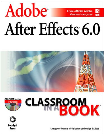 After Effects 6.0 (1Cédérom) (Classroom in a)