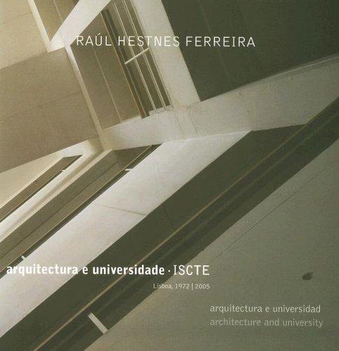 Raul Hestnes Ferreira: Arquitectura E Universidade, ISCTE