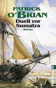 Duell vor Sumatra: Roman (marinehistorischen Serie 3) (German Edition) by [O'Brian, Patrick]