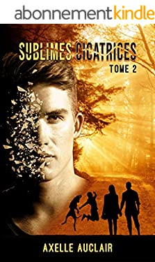 Sublimes Cicatrices - Tome 2