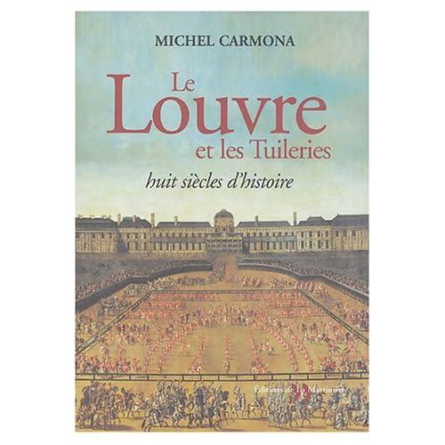 Le Louvre et les Tuileries : Huit siècles d'histoire