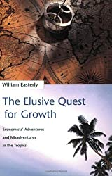 The Elusive Quest for Growth: Economists' Adventures and Misadventures in the Tropics by William R. Easterly (2002-08-08)