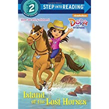 Island of the Lost Horses (Dora and Friends) (Step into Reading)