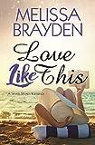 Love Like This (Seven Shores Romance) (English Edition)