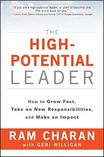 The High-Potential Leader: How to Grow Fast, Take on New Responsibilities, and Make an Impact (J-B Us Non-Franchise Leadership) (English Edition)
