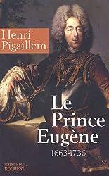 Le prince Eugène (1663-1736) : Le philosophe guerrier