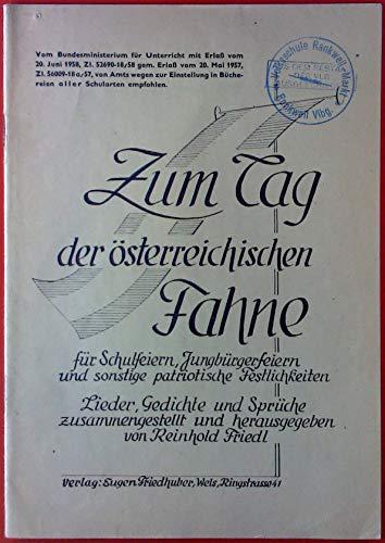 Zum Tag der österreichischen Fahne für Schulferien, Jungbürgerfeiern und sonstige patriotische Festlichkeit Lieder, Gedichte und Sprüche