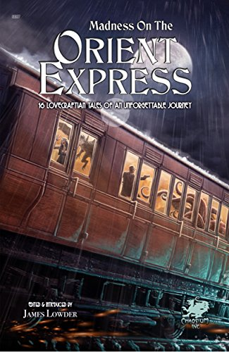 Madness on the Orient Express: 16 Lovecraftian Tales of an Unforgettable Journey (English Edition) - Laws Robin D