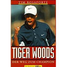 Tiger Woods: Der Weg zum Champion