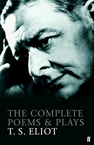 Complete Poems and Plays T.S. Eliot