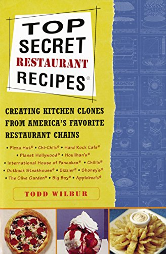top-secret-restaurant-recipes-creating-kitchen-clones-from-americas-favorite-restaurant-chains