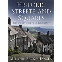 Historic Streets & Squares: The Secrets On Your Doorstep by Melanie Backe-Hansen (2014-02-01)