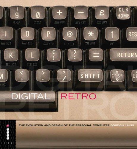 Digital Retro - The Evolution and Design of the Personal Computer por Gordon Laing