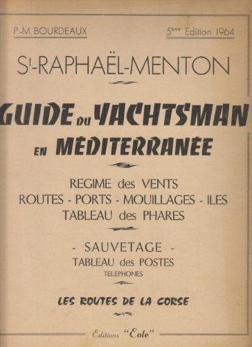 Saint Raphaël Menton Guide du Yachtsman en Méditerranée, Régime des vents, routes, ports, mouillages, iles, tableau des phares – 5ème édition 1964