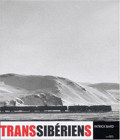 Transsibériens par Patrick Bard