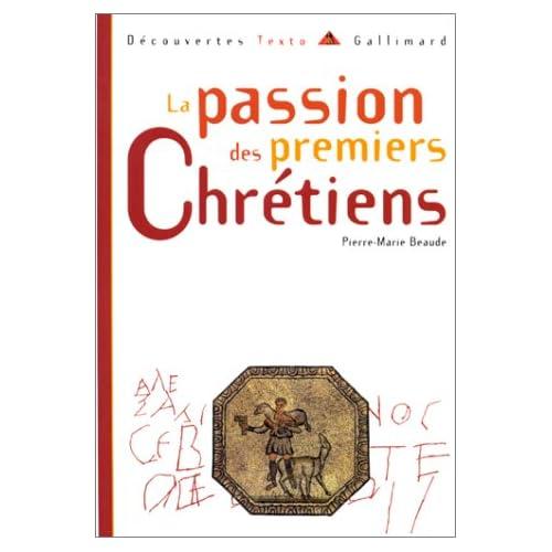 La Passion des premiers chrétiens