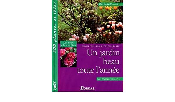Un jardin beau toute l\'année 300 Plantes et: Amazon.de: Didier ...