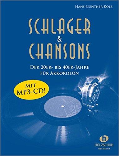 Schlager & Chansons der 20er bis 40er (mit CD): Schlager & Chansons der 20er- bis 40er Jahre für Akkordeon