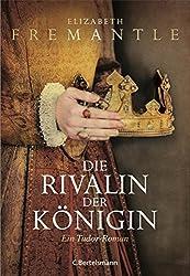 Die Rivalin der Königin: Ein Tudor-Roman (Die Welt der Tudors 3) (German Edition)