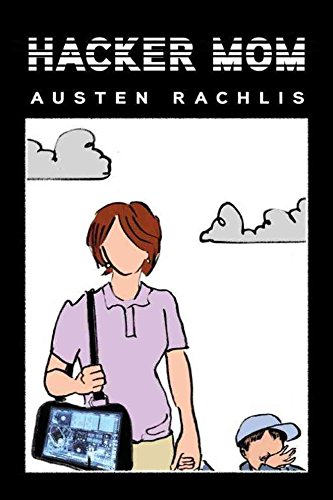 [(Hacker Mom)] [By (author) Austen Rachlis] published on (December, 2012)