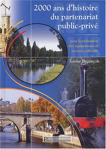 2000 ans d'histoire du partenariat public-privé pour la réalisation des équipements et services collectifs