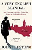 Front cover for the book A Very English Scandal: Sex, Lies and a Murder Plot at the Heart of the Establishment by John Preston