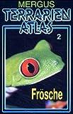 Terrarien Atlas: Frösche