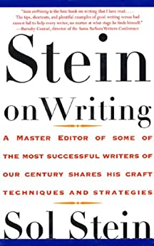 Stein On Writing: A Master Editor of Some of the Most Successful Writers of Our Century Shares His Craft Techniques and Strategies par [Stein, Sol]